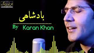 karan khan new song Badshahi  2018