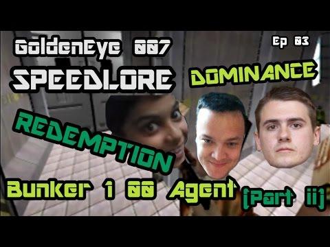GoldenEye 007 SpeedLore - Bunker 1 00 Agent (Episode 03, part ii - Dominance & Redemption)