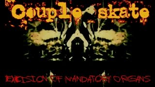 "Couple Skate-""Excision Of Mandatory Organs"""