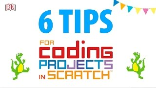 6 Tips for Coding Projects in Scratch