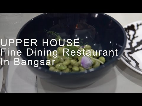 Upper House - Fine Dining Restaurant in Bangsar