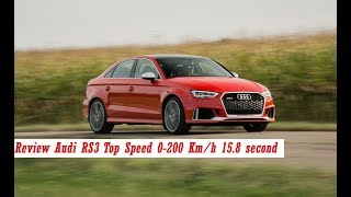 Review Audi RS3 Top Speed 0-200 Km/h 15.8 second