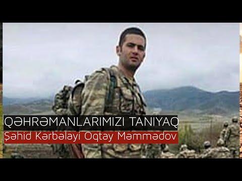 QƏHRƏMANLARIMIZI TANIYAQ-Şəhid Kərbəlayi Oqtay Məmmədov