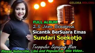 Full Album 2 5 jam bersama Sicantik Bersuara Emas Sundari Soekotjo Tembang Kenangan Terpopuler Sepan