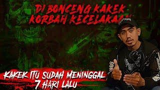 Download lagu DI BONCENG KAKEK KAKEK YANG SUDAH M3N1NGG4L 7 HARI LALU - KISAH MISTIS - CERITA HOROR