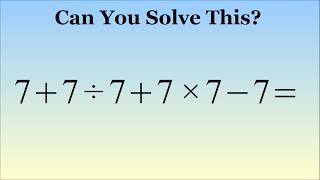 Wat Is 7 + 7 ÷ 7 + 7 × 7 - 7 = ? Het Juiste Antwoord Uitgelegd