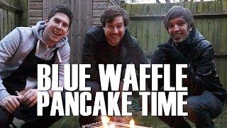 BLUE WAFFLE PANCAKE TIME