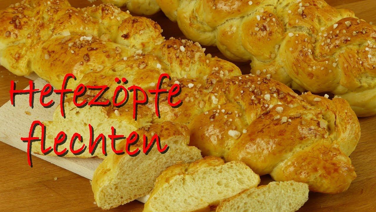 Hefezopf Flechten 2 Strang Und 3 Strang Lockerer Hefeteig Rezept