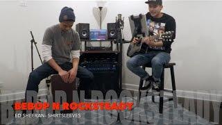 Ed Sheeran- Shirtsleeves (Cover) | Bebop N Rocksteady