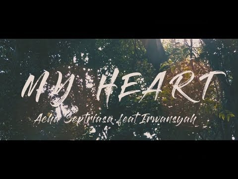 Acha Septriasa ft Irwansyah - My Heart ( Unofficial Music Video ) | 12 IPA 2