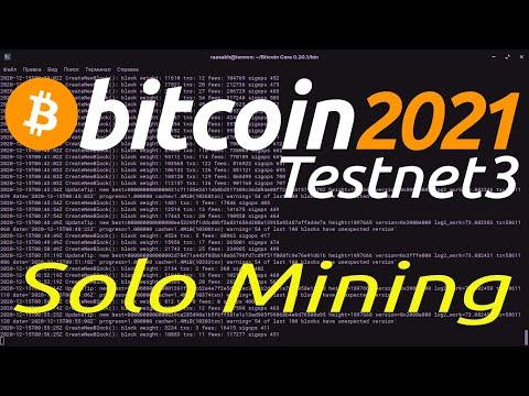 Bitcoin Testnet3 Solo Mining 2021