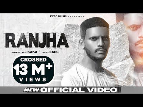 RANJHA | Kaka (Official Video) Kaka New Song | Latest Punjabi Song 2020 | Exec Music