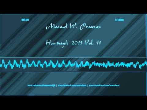 Manuel W  Presents Hardstyle 2011 Vol. 11
