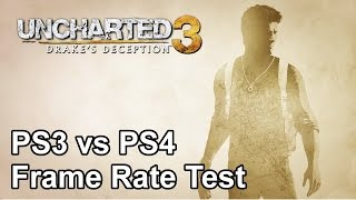 Uncharted 3 PS3 vs PS4 Frame Rate Test