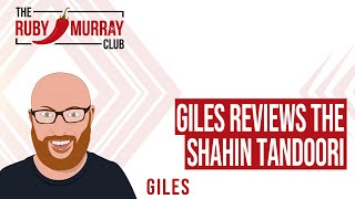 Giles Reviews The Shahin Tandoori