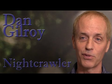 DP/30: Nightcrawler, Dan Gilroy