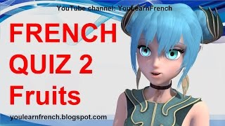 FRENCH QUIZ 2 - TEST Fruits Vocabulary Food fruit names in French Beginner level