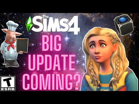 BIG UPDATE COMING?  NEW HINTS- SIMS 4