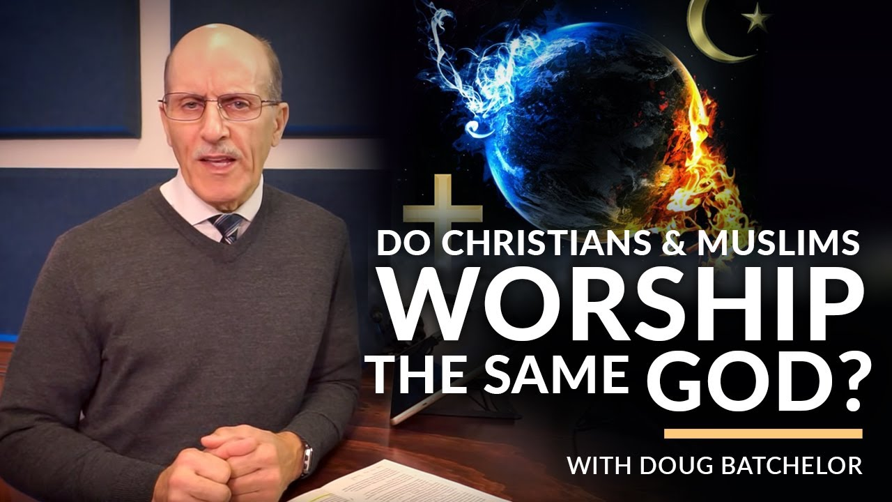 Do Christians and Muslims Worship the same God? with Doug Batchelor (Amazing Facts)