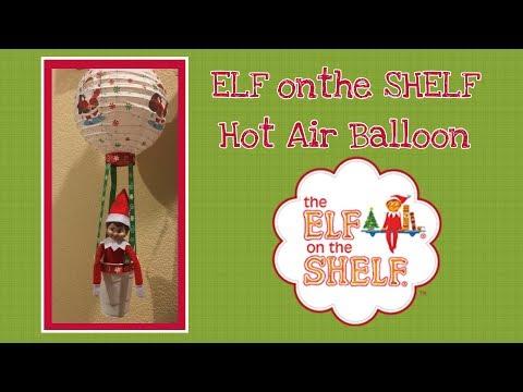 DIY Dollar Tree ELF on the SHELF Hot Air Balloon
