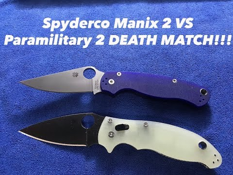 Spyderco Paramilitary 2 vs Manix 2 DEATH MATCH!!!