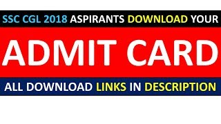 DOWNLOAD YOUR ADMIT CARD FOR SSC CGL 2018 TIER 1 PRE EXAM