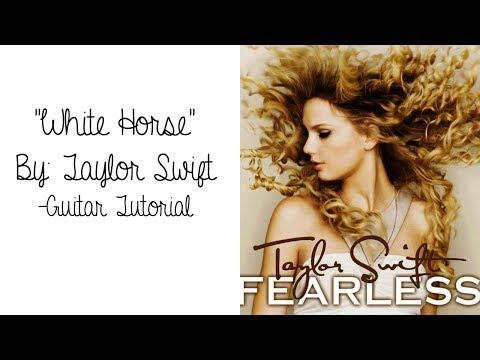 White Horse - Taylor Swift // Guitar Tutorial