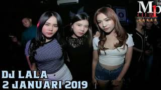 DJ LALA BEATLOOP 2 JANUARI 2019 MP CLUB PEKANBARU