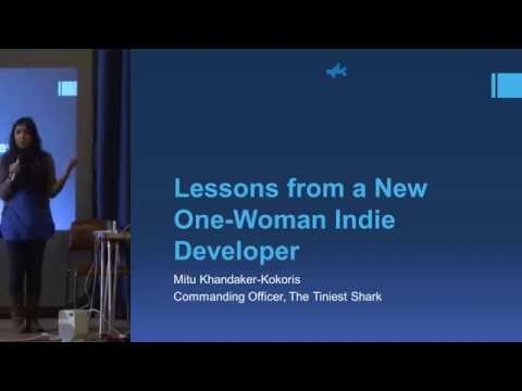 Lessons from a New One-Woman Indie Developer by Mitu Khandaker Kokoris at GamesWest