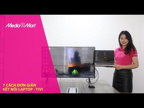 7 cách kết nối laptop với tivi đơn giản