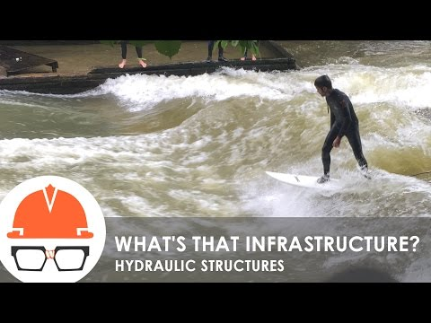 What's That Infrastructure? (Ep. 3 - Hydraulic Structures)