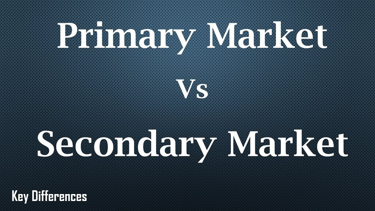Difference Between Primary Market and Secondary Market (with
