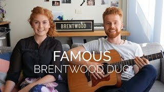 Kanye West - Famous (Brentwood Duo Cover)