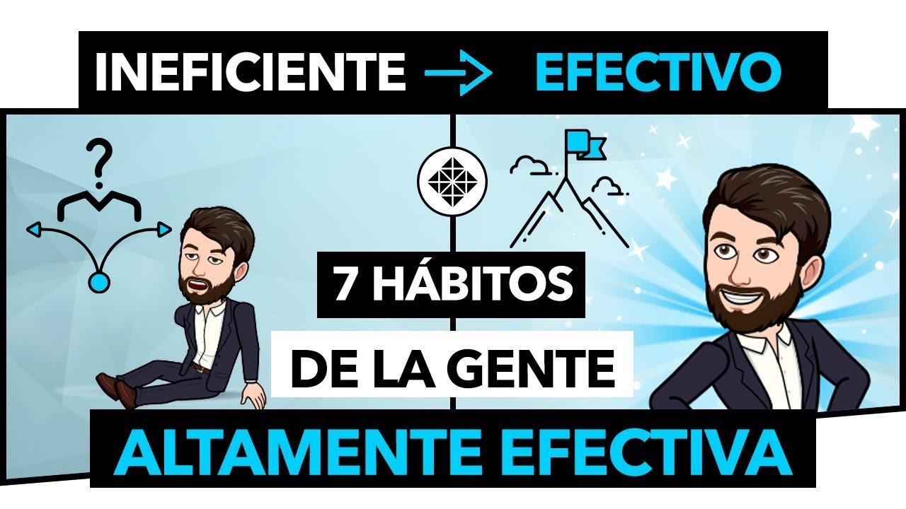 Los 7 Habitos De La Gente Altamente Efectiva Youtube