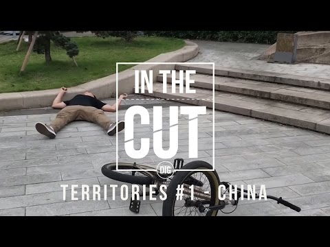 DIG BMX - In the Cut: Territores # 1 - China