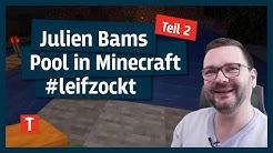 Julien Bams Poollandschaft in Minecraft - Teil 2 #leifzockt