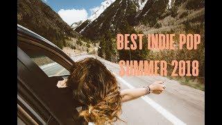 BEST INDIE POP SUMMER 2018 | 1 HOUR PLAYLIST | NEW INDIE POP MUSIC ♫♫♫