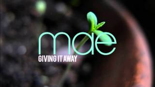 Watch Mae Giving It Away video