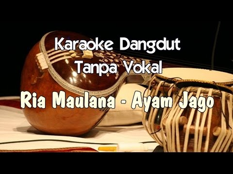 Karaoke Ria Maulana - Ayam Jago (Tanpa Vokal)