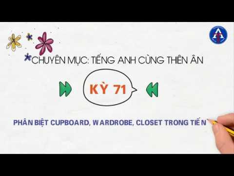 [TIẾNG ANH CÙNG THIÊN ÂN] - Kỳ 71 : Phân Biệt Cupboard, Wardrobe, Closet