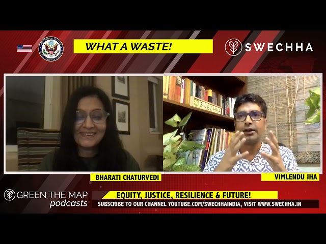 'WHAT A WASTE: Equity, Justice, Resilience & Future!', Bharati Chaturvedi talks to Vimlendu Jha