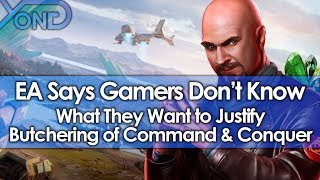 EA Says Gamers Don't Know What They Want to Justify Butchering of Command & Conquer