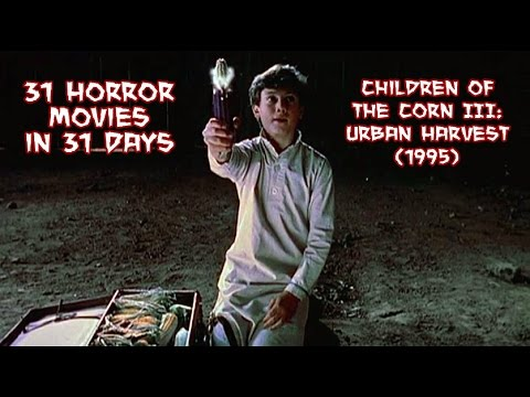 Children of the Corn III (1995) - 31 Horror Movies in 31 Days