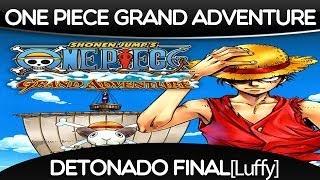 [PS2/NGC]One Piece Grand Adventure - Detonado FINAL [LUFFY]