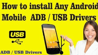 How To You Install Any Android ABD || USB Drivers 2018 Urdu/ Hindi