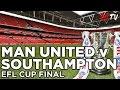 Manchester United v Southampton | EFL Cup Final | 26 February 2017