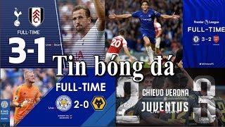 Tin bóng đá | Kết quả bóng đá | 19/08/2018 : Chelsea thắng Arsenal, Ronaldo ra mắt Juventus thắng