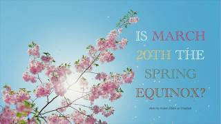 Is March 20th the Spring Equinox?