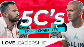 5C's of Leadership   Part 3: Character   Love Leadership Podcast with Todd Doxzon and Mike O'Connell