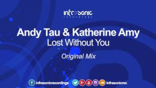 andy tau katherine amy lost without you infrasonic